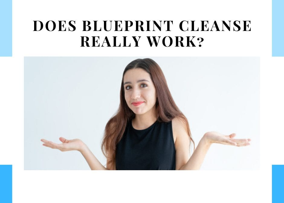 Does Blueprintcleanse really work?