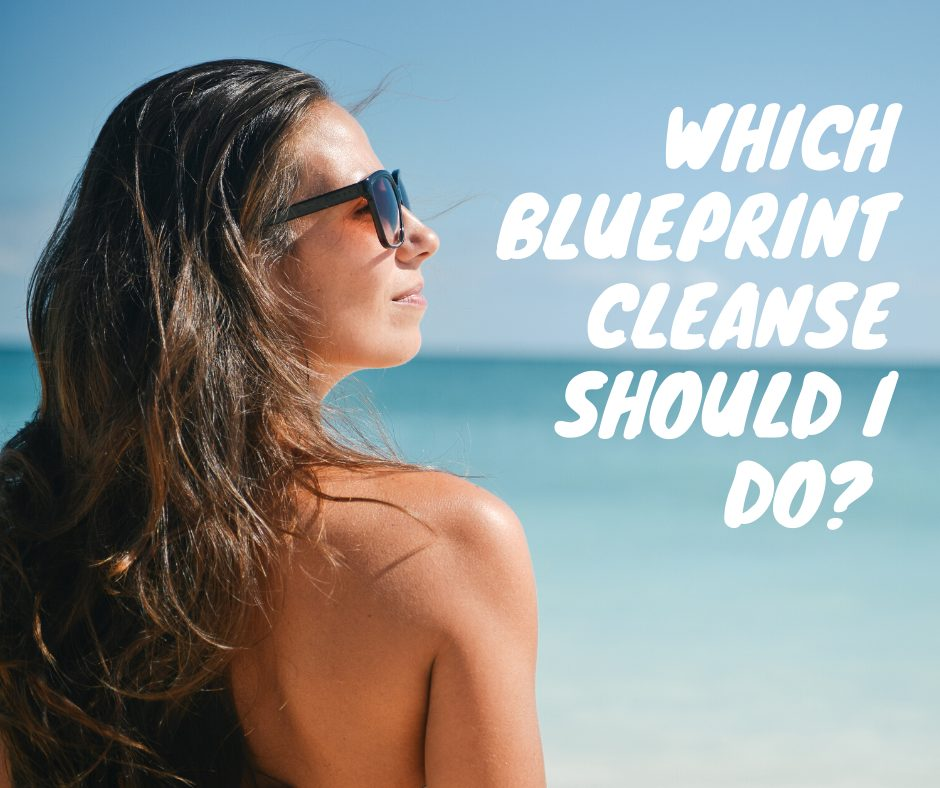 Which Blueprint cleanse should i do
