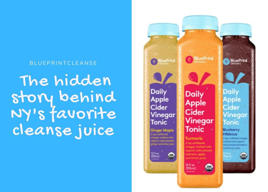 Blueprintcleanse: the hidden story behind NY's favorite cleanse juice