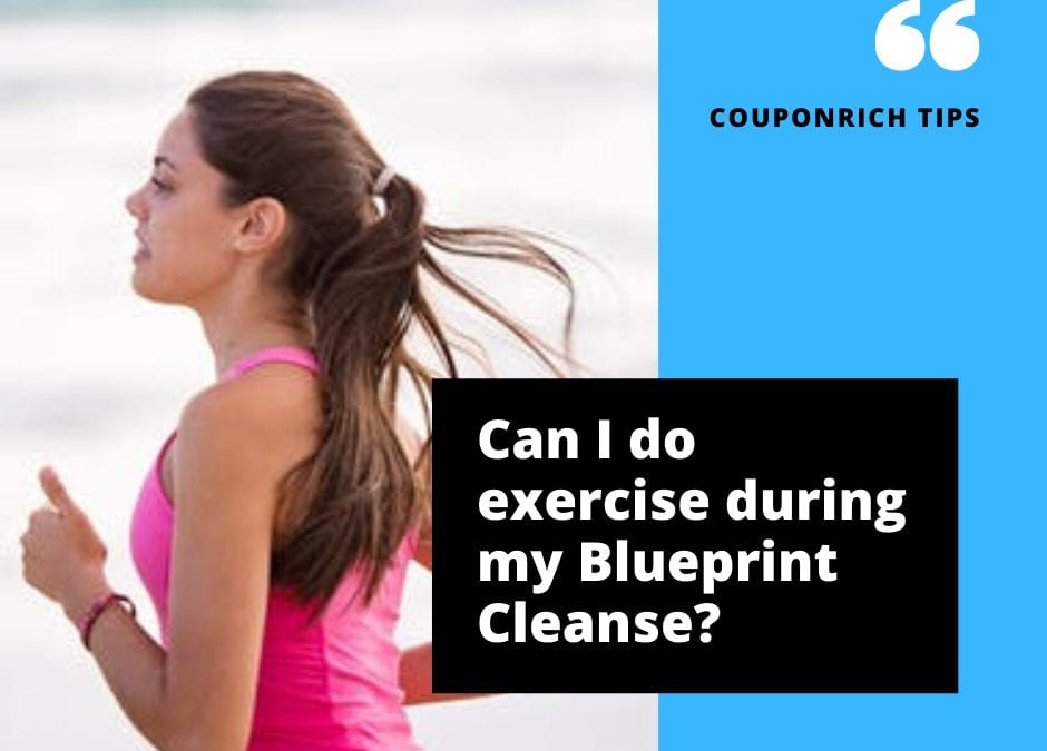 Can I do exercise during my Blueprint Cleanse?