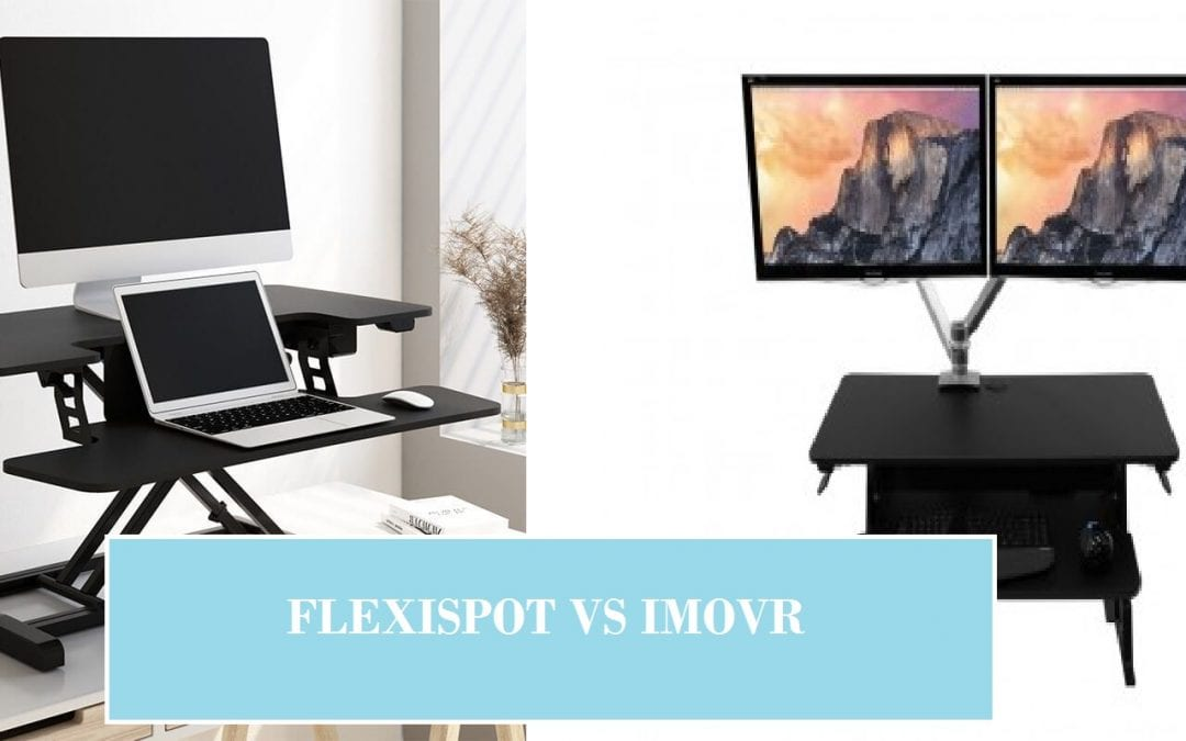 How to choose between two desk brands: FlexiSpot vs iMovR