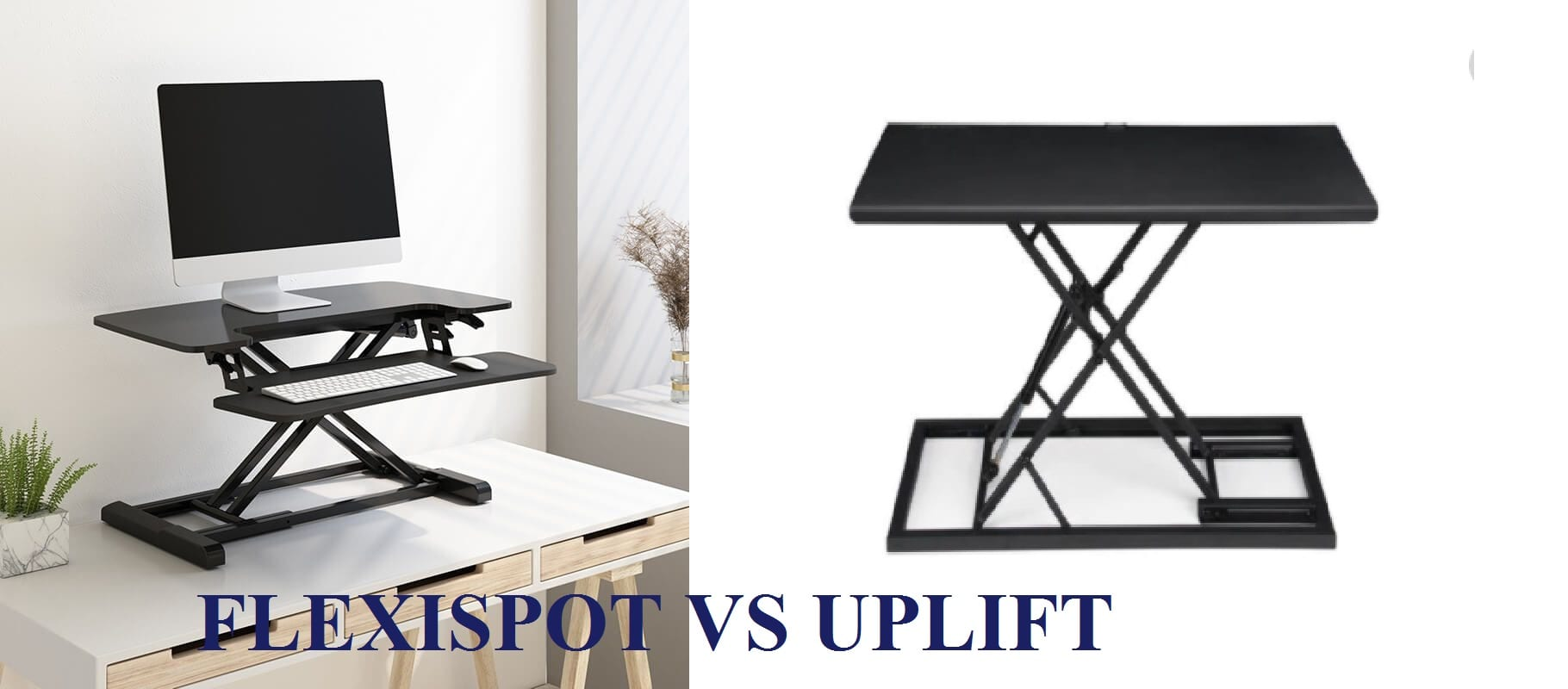 Which is better between Flexispot vs Uplift?