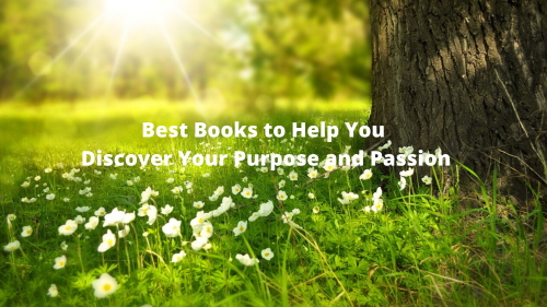Best books to Help You Discover Your Purpose and Passion