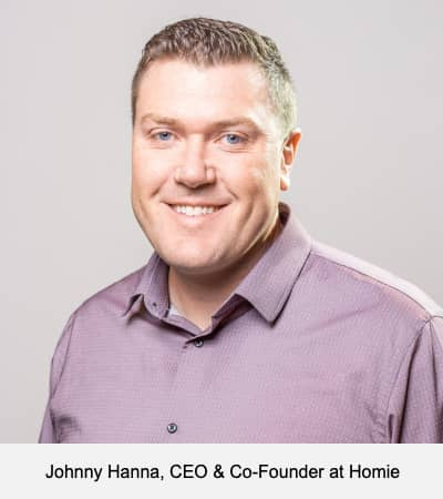 Johnny Hanna, CEO & Co-Founder at Homie