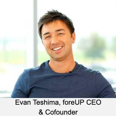 Evan Teshima, foreUP CEO & Cofounder