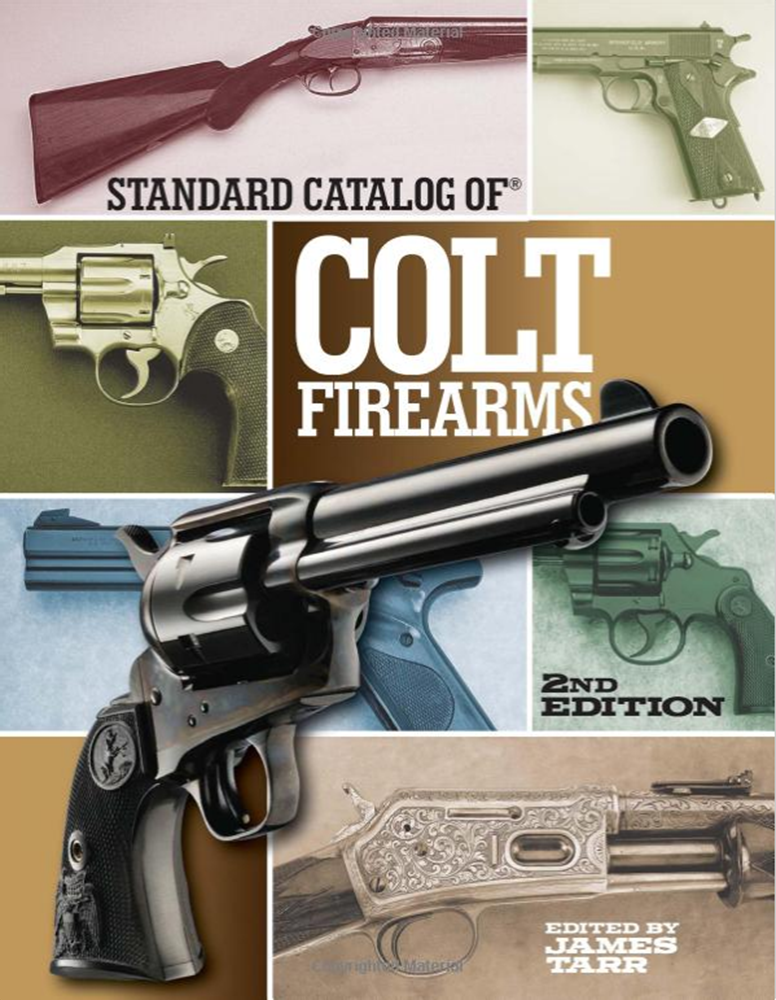 Standard Catalog of Colt Firearms, 2nd Editions Standard Catalog of Colt Firearms, 2nd Editions, U5560