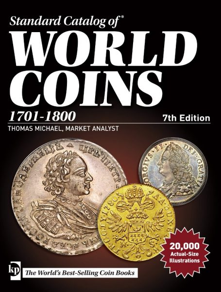 Standard Catalog of World Coins, 1701-1800 7th Edition