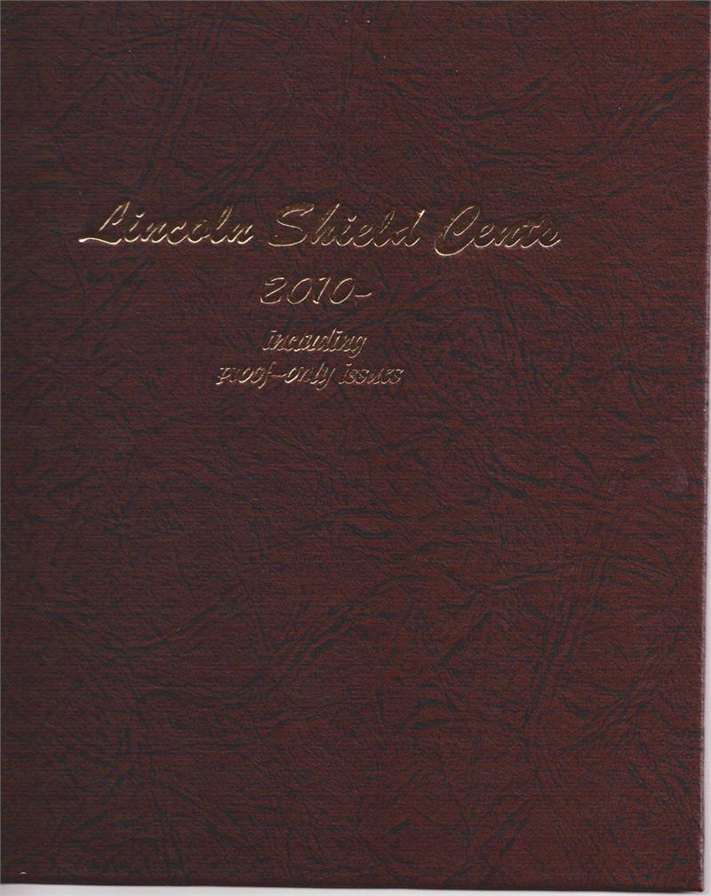 Lincoln Shield Cents with Proofs 2010 to Date - Dansco Coin Album 8104