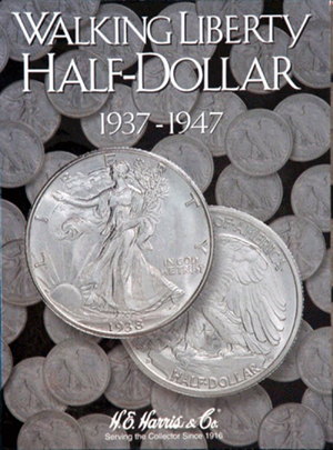 Liberty Walking Half Dollars 1937-1947 HE Harris Coin Folder 6x7.75 Liberty Walking Half Dollars 1937-1947 HE Harris Coin Folder, HE Harris & Co, 2694