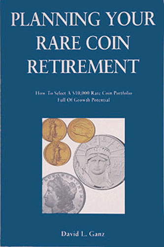 Planning Your Rare Coin Retirement, 1st Edition  ISBN:1566250986 Planning Your Rare Coin Retirement, Bonus Books, 1566250986