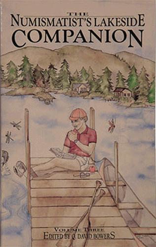 Numistmatists Lakeside Companion, 1st Edition  ISBN:0943161258 Numistmatists Lakeside Companion, Bowers and Merena Galleries, 0943161258