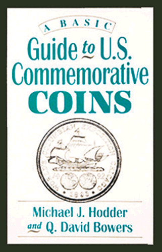 Basic Guide to United States Commemorative Coins, A, 1st Edition  ISBN:0943161398 Basic Guide to United States Commemorative Coins, A, Bowers and Merena Galleries, BBM309