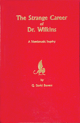 Strange Career of Dr. Wilkins, 1st Edition  ISBN: Strange Career of Dr. Wilkins, Bowers and Merena Galleries, 9123