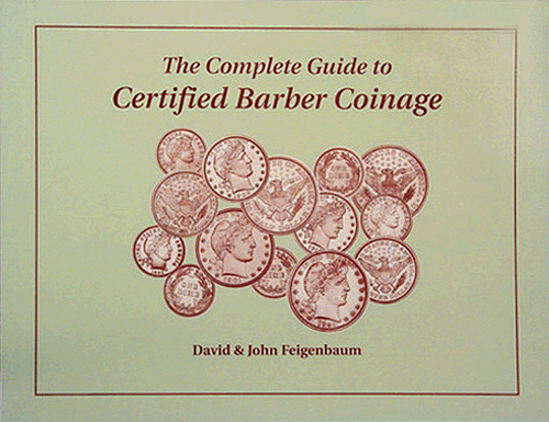 Complete Guide to Certified Barber Coinage, 1st Edition  ISBN:1880731630 Complete Guide to Certified Barber Coinage, DLRC, 1880731630