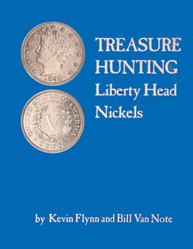 Treasure Hunting Liberty Head Nickels, 1st Edition  ISBN:1892706164 Treasure Hunting Liberty Head Nickels, BGS, 1892706164