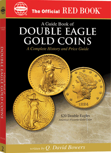 Guide Book of Double Eagle Gold Coins, 1st Edition  ISBN:079481784X Guide Book of Double Eagle Gold Coins, Whitman, 079481784X