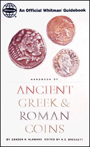 Handbook of Ancient Greek & Roman Coins, 1st Edition  ISBN:030709362x Handbook of Ancient Greek & Roman Coins, Whitman, 030709362x