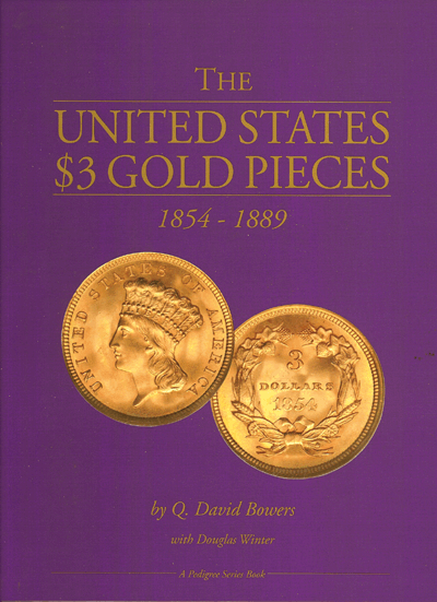United States $3 Gold Pieces: 1854-1889, The, 1st Edition  ISBN:0976531305 United States $3 Gold Pieces: 1854-1889, The, ANR, 0976531305