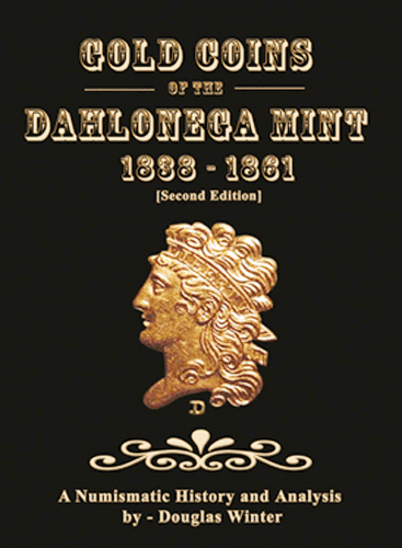 Gold Coins of the Dahlonega Mint: 1838-1861, 2nd Edition  ISBN:0974237108 Gold Coins of the Dahlonega Mint: 1838-1861, Zyrus Press, 0974237108
