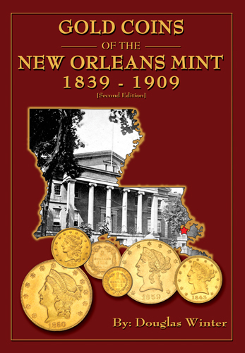 Gold Coins of the New Orleans Mint, 2nd Edition  ISBN:0974237167