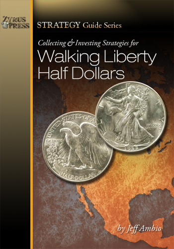 Collecting and Investing Strategies for Walking Liberty Half Dollars, 1 Edition  ISBN:1933990171 Collecting and Investing Strategies for Walking Liberty Half Dollars, Zyrus Press, 1933990170