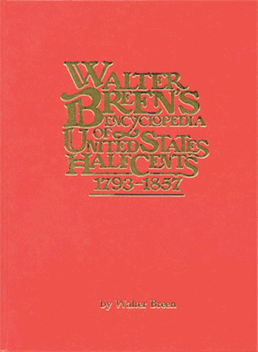 Walter Breen's Encyclopedia of United States Half Cents 1793-1857, 1st Edition  ISBN:0911021000