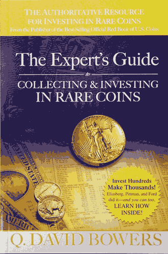 Experts Guide to Collecting and Investing in Rare Coins, The, 1st Edition  ISBN:0794821782 Experts Guide to Collecting and Investing in Rare Coins, The, Whitman, 0794821782