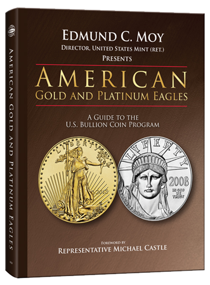 American Gold & Platinum Eagles: A Guide to the U.S. Bullion Programs American Gold & Platinum Eagles: A Guide to the U.S. Bullion Programs, 794839738