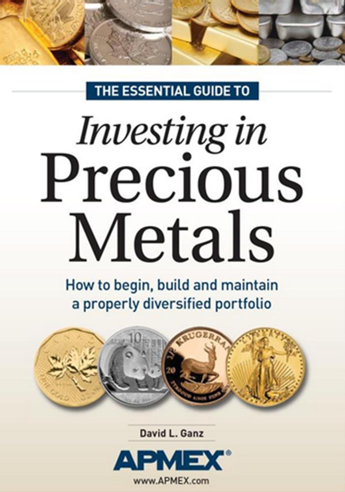 Essential Guide to Investing in Precious Metals Essential Guide to Investing in Precious Metals, W3339