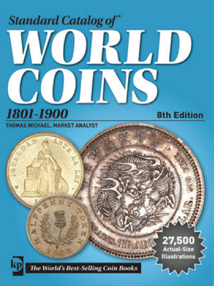 Standard Catalog of World Coins, 1801-1900, 8th Edition Standard Catalog of World Coins, 1801-1900, 8th Edition, T9078