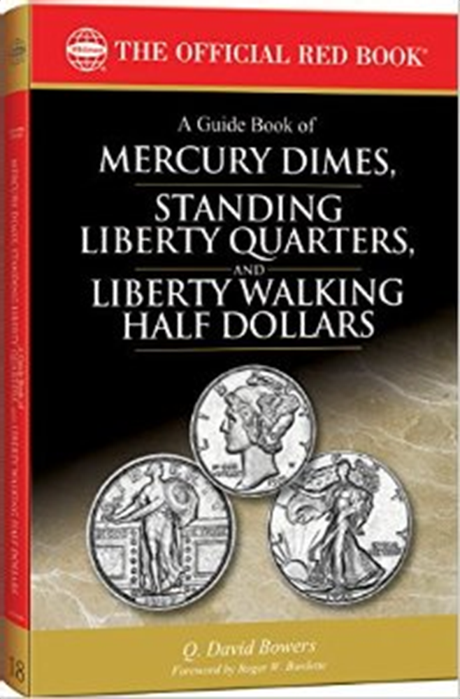 Guide Book of Mercury Dimes, Standing Liberty Quarters, Liberty Walking Half Dollars A Guide Book of Mercury Dimes, Standing Liberty Quarters, Liberty Walking Half Dollars, 079484314X