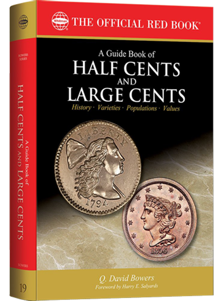 Guide Book of Half Cents and Large Cents 1st Edition A Guide Book of Half Cents and Large Cents 1st Edition, 0794843166