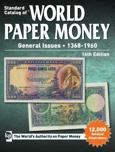 Standard Catalog of World Paper Money General Issues 1368-1960, 16th Edition