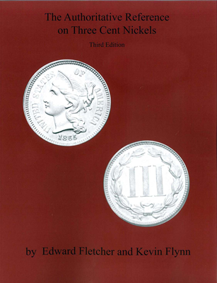 Authoritative Reference on Three Cent Nickels 3rd