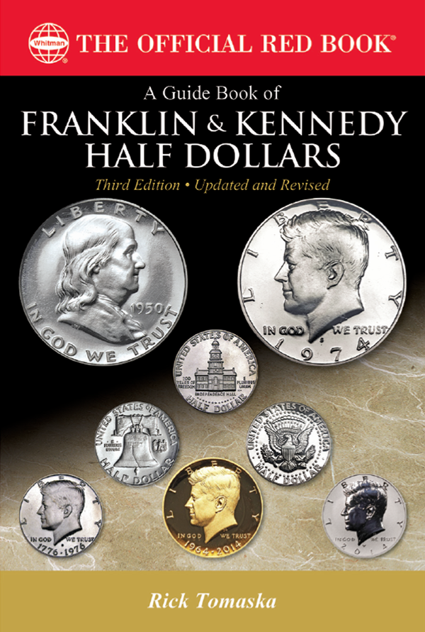 Guide Book of Franklin and Kennedy Half Dollars, 3rd Edition
