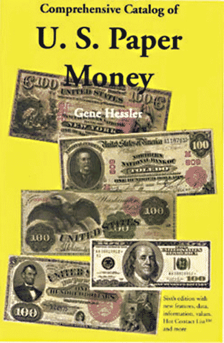 Comprehensive Catalog of U.S. Paper Money, 7th edition