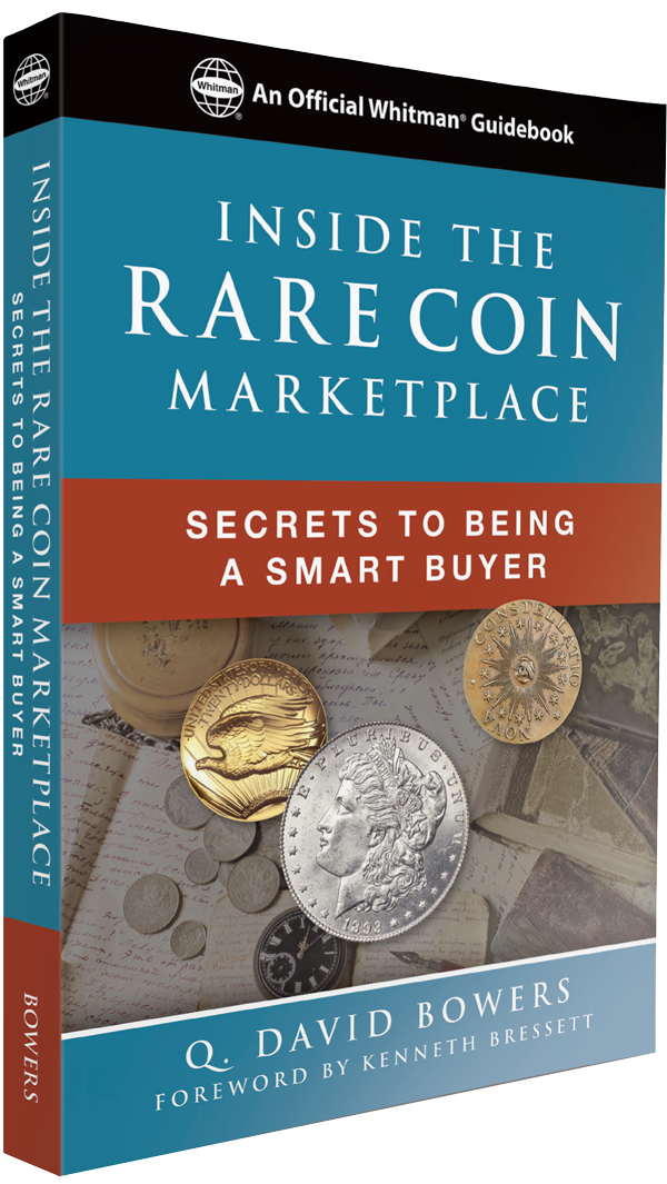 Inside The Rare Coin Marketplace, Secrets to Being a Smart Buyer