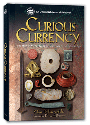 Curious Currency: The Story of Money from the Stone Age to the Internet Age
