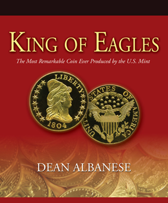 King of Eagles: The Most Remarkable Coin Ever Produced by the U.S. Mint