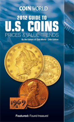 Coin World 2012 Guide to U.S. Coins, Prices & Value Trends