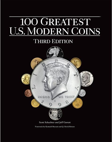 100 Greatest U.S. Modern Coins, 3rd Editon 100 Greatest U.S. Modern Coins, 3rd Editon,
