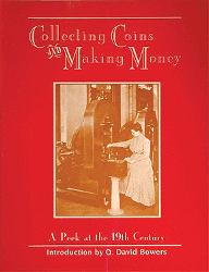 Collecting Coins and Making Money, 1st Edition  ISBN:0943161657 Collecting Coins and Making Money, Bowers and Merena Galleries, 0943161657