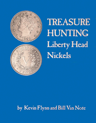 Treasure Hunting Liberty Head Nickels, 1st Edition  ISBN:1892706164