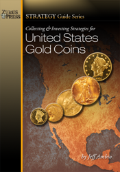Collecting and Investing Strategies for U.S. Gold Coins, 1st Edition  ISBN:1933990104