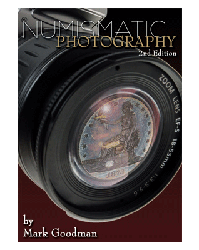 Numismatic Photography, 2nd Edition  ISBN:1933990040 coin,photography,numistmatic,guide