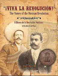 Viva La Revolucion! Money of the Mexican Revolution, 1st Edition  ISBN:0896370283 Viva La Revolucion! Money of the Mexican Revolution, ANA, 0896370283