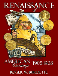Renaissance of American Coinage 1905-1908 , 1st Edition  ISBN:0976898616 Renaissance of American Coinage 1905-1908 , Seneca Mill Press, 9780976898610