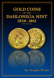 Gold Coins of the Dahlonega Mint 3rd Edition