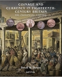Coinage and Currency in Eighteenth-Century Britain: The Provincial Coinage Coinage and Currency in Eighteenth-Century Britain: The Provincial Coinage, 11315