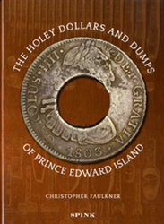 The Holey Dollars and Dumps of Prince Edward Island The Holey Dollars and Dumps of Prince Edward Island, 9781907427183